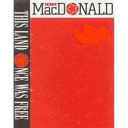 cover image for Iain MacDonald - This Land Once Was Free