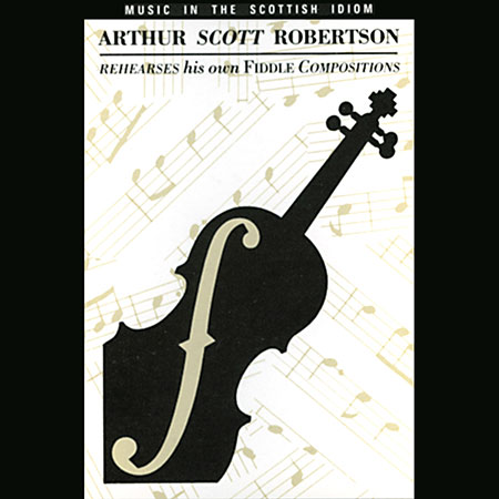 cover image for Arthur Scott-Robertson - Music In The Scottish Idiom