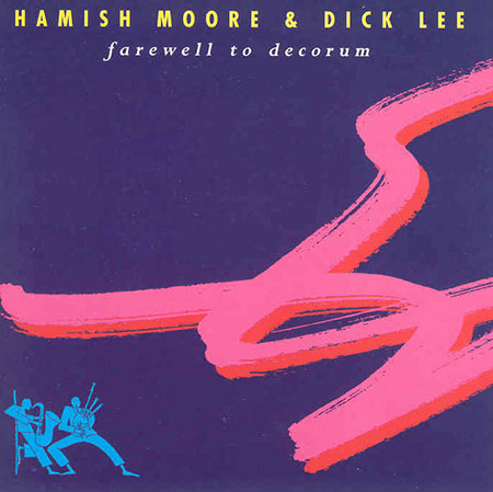 cover image for Hamish Moore and Dick Lee - Farewell to Decorum