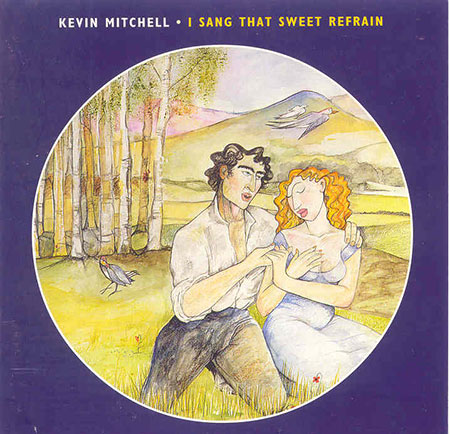 cover image for Kevin Mitchell - I Sang That Sweet Refrain