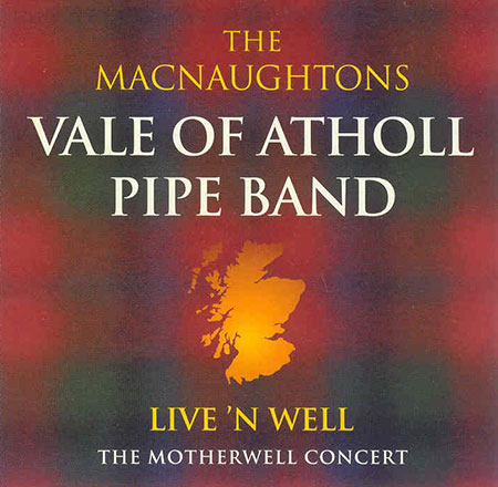 cover image for The MacNaughton's Vale Of Atholl Pipe Band - Live 'n' Well