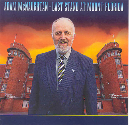 cover image for Adam McNaughtan - Last Stand At Mount Florida