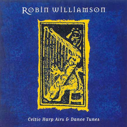 cover image for Robin Williamson - Celtic Harp Airs & Dance Tunes
