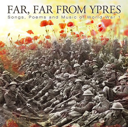 cover image for Far, Far From Ypres - Songs, Poems & Music Of World War One