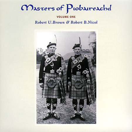 cover image for Brown & Nicol - Masters Of Piobaireachd vol 1