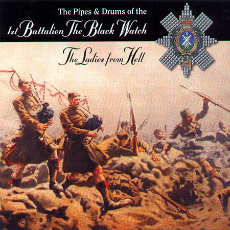 cover image for The Pipes & Drums 1st Battalion The Black Watch - The Ladies From Hell