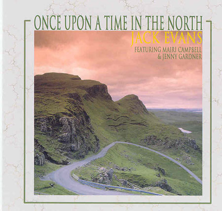 cover image for Jack Evans with Mairi Campbell & Jenny Gardner - Once Upon A Time In The North
