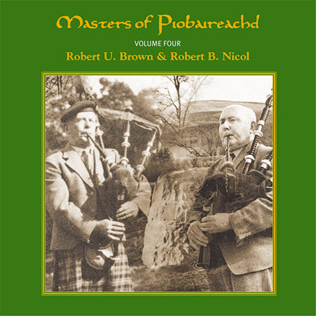 cover image for Brown & Nicol - Masters Of Piobaireachd vol 4