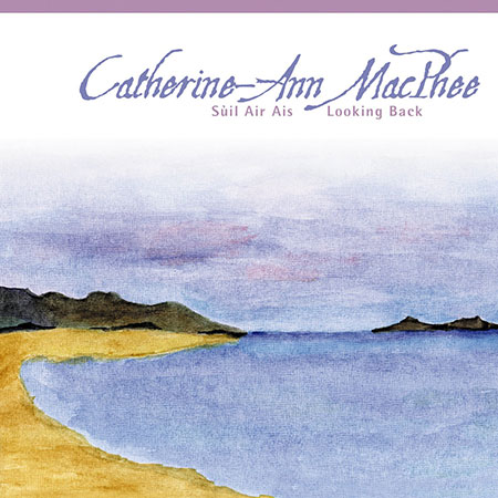 cover image for Catherine-Ann MacPhee - Suil Air Ais (Looking Back)