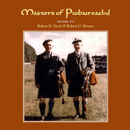 cover image for Brown & Nicol - Masters Of Piobaireachd vol 6