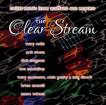 cover image for The Clear Stream (Guitar Music From Scotland And Beyond)