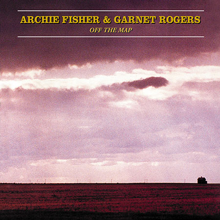cover image for Archie Fisher & Garnet Rogers - Off The Map