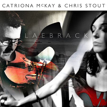 cover image for Chris Stout & Catriona McKay - Laebrack