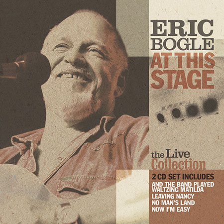 cover image for Eric Bogle - At This Stage (The Live Collection)