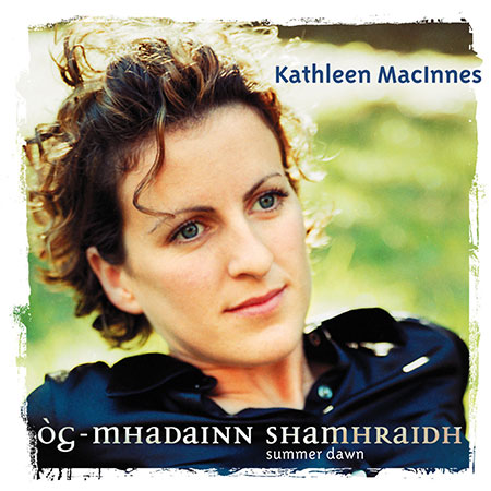 Kathleen MacInnes - Og Mhadainn Shamhraidh (Summer Dawn)