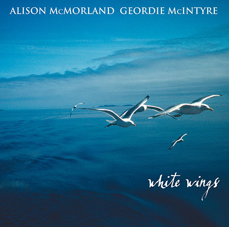 cover image for Alison McMorland & Geordie McIntyre - White Wings