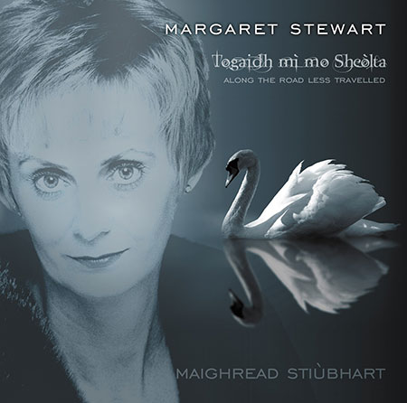cover image for Margaret Stewart - Togaidh Mi Mo Sheolta (Along The Road Less Travelled)