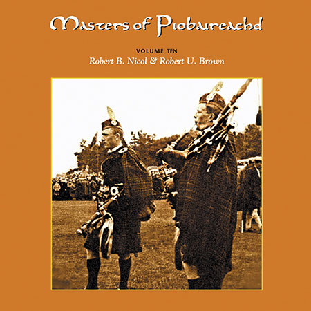 cover image for Brown & Nicol - Masters Of Piobaireachd vol 10