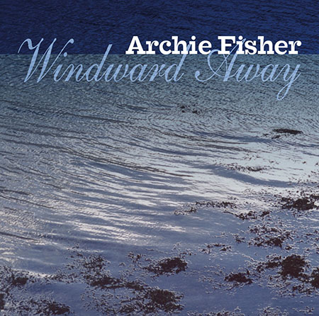 cover image for Archie Fisher - Windward Away