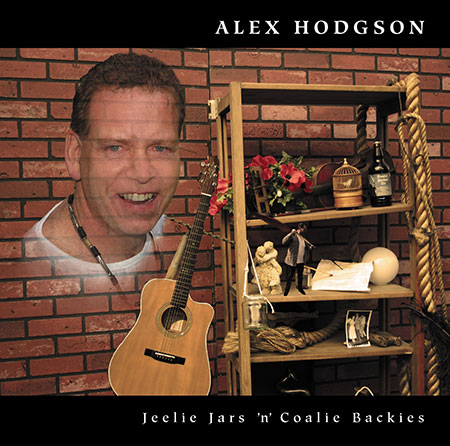 cover image for Alex Hodgson - Jeelie Jars 'n' Coalie Backies