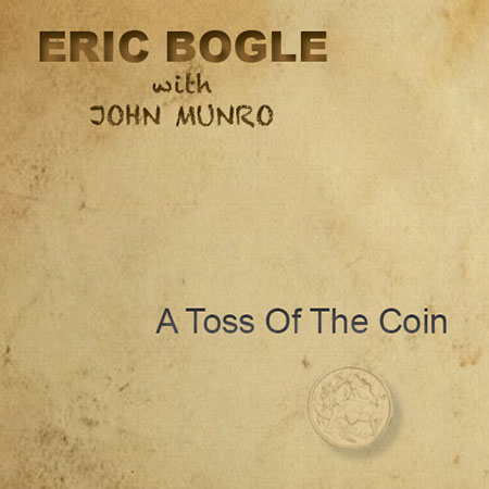 cover image for Eric Bogle with John Munro - A Toss Of The Coin