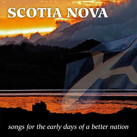 cover image for Scotia Nova - Songs For The Early Days Of A Better Nation