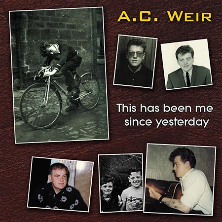 cover image for A C Weir - This Has Been Me Since Yesterday