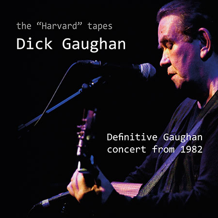Dick Gaughan - The Harvard Tapes CD cover