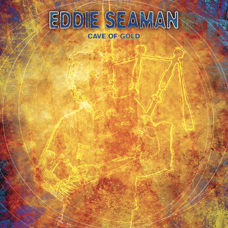 cover image for Eddie Seaman - Cave Of Gold