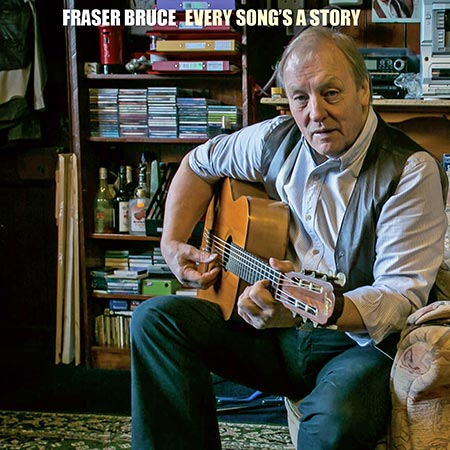 Fraser Bruce - Every Song's A Story CD cover
