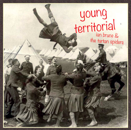 Ian Bruce & The Tartan Spiders - Young Territorial