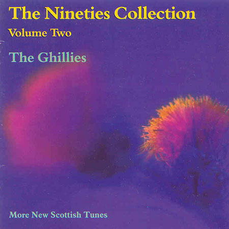 cover image for The Ghillies - The Nineties Collection