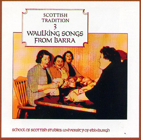 cover image for Waulking Songs From Barra (Scottish Tradition Series vol 3)