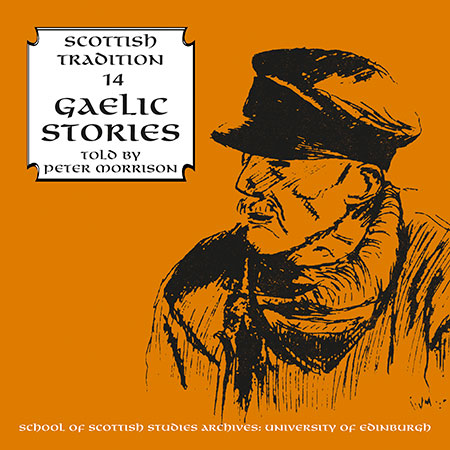 cover image for Gaelic Stories Told By Peter Morrison (Scottish Tradition Series vol 14)
