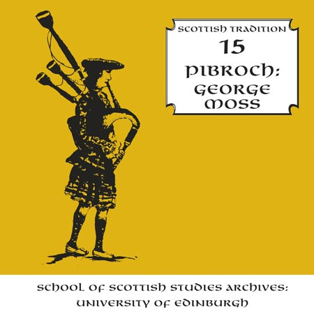 cover image for George Moss - Pibroch (Scottish Tradition Series vol 15)