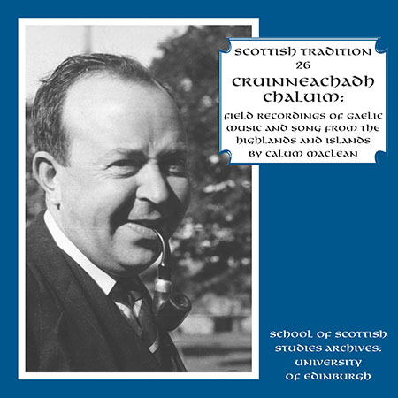cover image for Cruinneachadh Chaluim - Field Recordings of Gaelic Music and Song (Scottish Tradition Series vol 26)