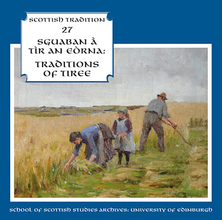 cover image for Sguaban A Tìr An Eòrna - Traditions Of Tiree (Scottish Tradition Series vol 27)