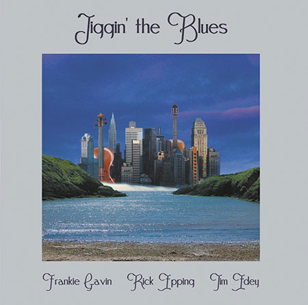 cover image for Frankie Gavin, Rick Epping & Tim Edey - Jiggin' The Blues