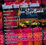 cover image for Vibrant New Celtic Sounds From Scotland (Celtic Collections vol 6)