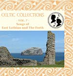 cover image for Songs Of East Lothian And The Forth (Celtic Collections vol 7)