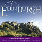 cover image for The Music And Song Of Edinburgh (Celtic Collections vol 13)