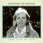 cover image for Heather Heywood - Some Kind Of Love