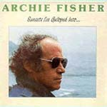 cover image for Archie Fisher - Sunsets I've Galloped Into