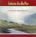 cover image for Catherine-Ann MacPhee - Chi Mi'n Geamhradh (I See Winter)