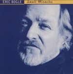 cover image for <mark>Eric</mark> <mark>Bogle</mark> - Small Miracles