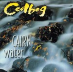 cover image for Ceolbeg - Cairn Water