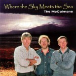 cover image for <mark>The</mark> <mark>McCalmans</mark> - Where <mark>The</mark> Sky Meets <mark>The</mark> Sea