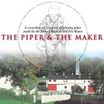 cover image for The Piper And The Maker - <mark>Hamish</mark> <mark>Moore</mark> Piping Concert
