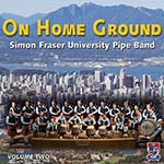 cover image for The Simon Fraser University Pipe Band - On Home Ground vol 2
