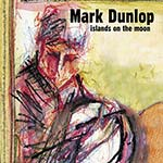cover image for Mark Dunlop - Islands On The Moon